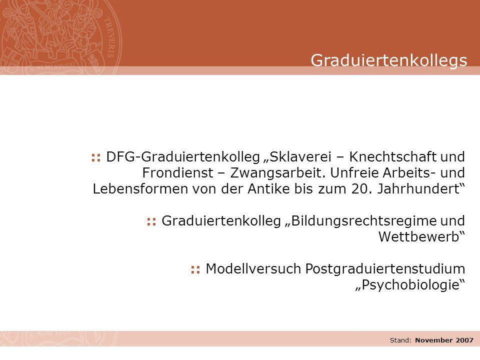 """Stand: November 2007 :: DFG-Graduiertenkolleg """"Sklaverei – Knechtschaft und Frondienst – Zwangsarbeit. Unfreie Arbeits- und Lebensformen von der Antik"""