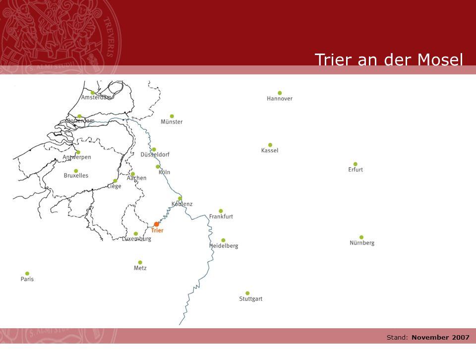 Stand: November 2007 Trier an der Mosel