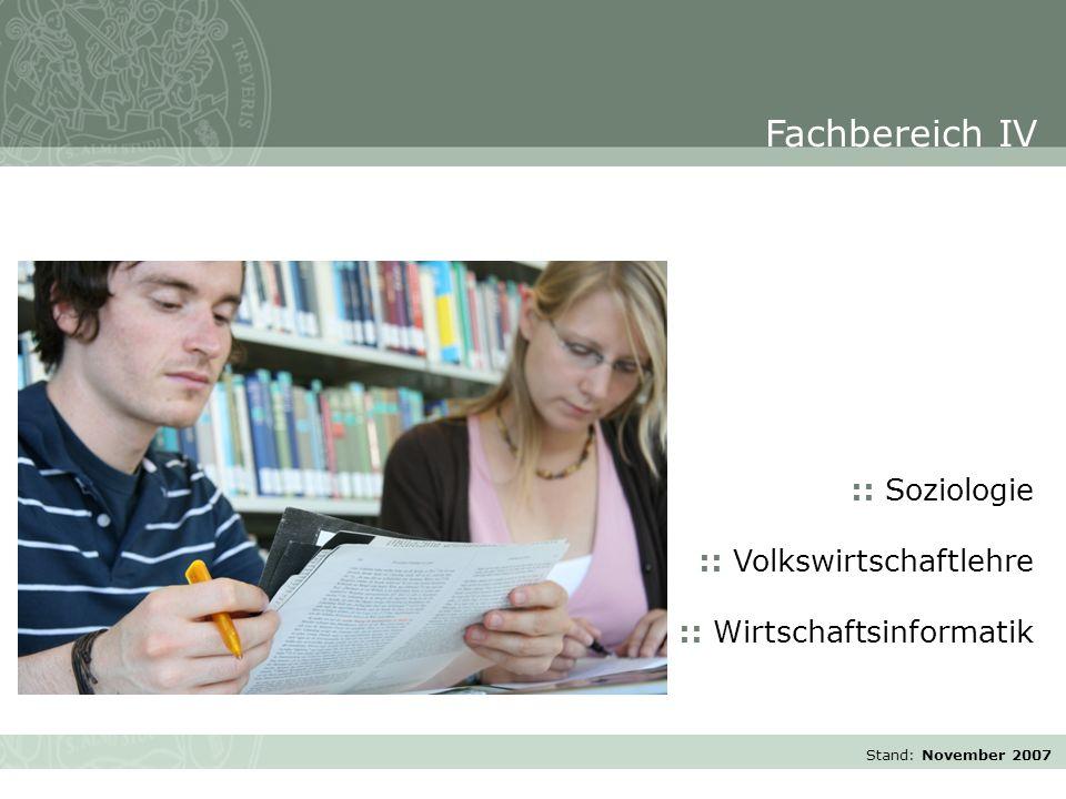 Stand: November 2007 :: Soziologie :: Volkswirtschaftlehre :: Wirtschaftsinformatik Fachbereich IV