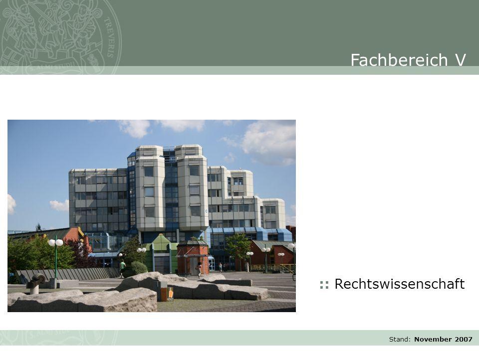 Stand: November 2007 :: Rechtswissenschaft Fachbereich V