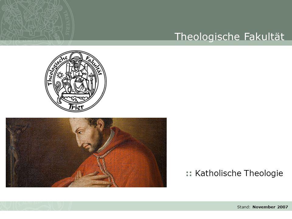 Stand: November 2007 :: Katholische Theologie Theologische Fakultät
