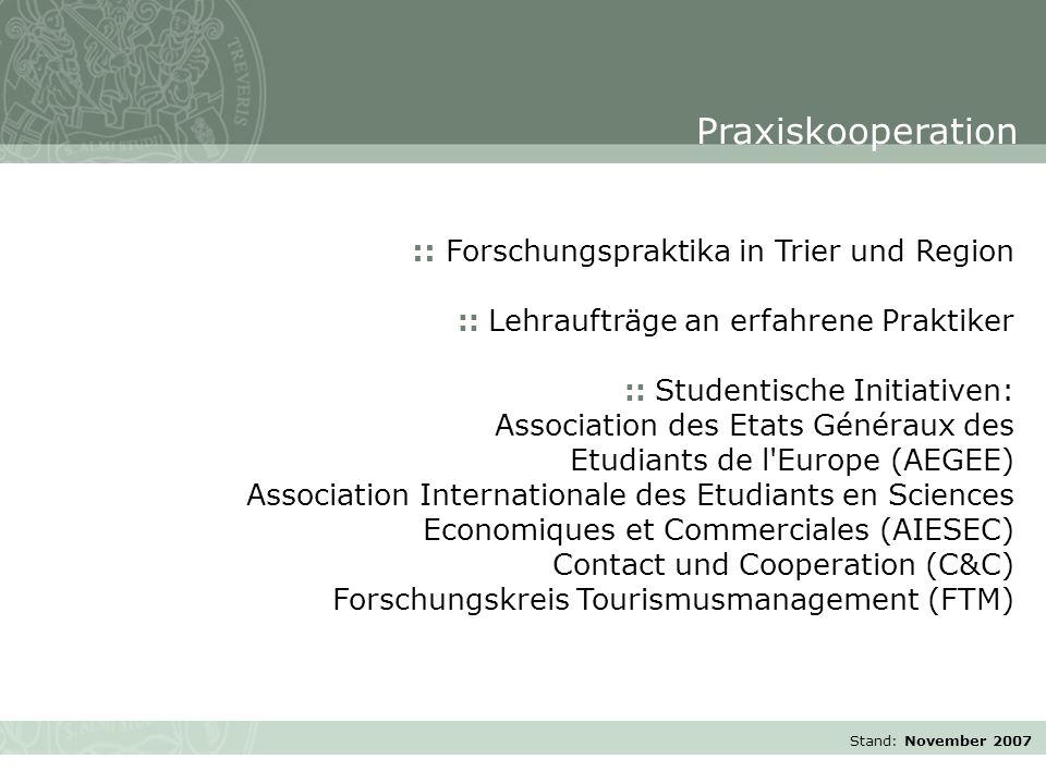 Stand: November 2007 :: Forschungspraktika in Trier und Region :: Lehraufträge an erfahrene Praktiker :: Studentische Initiativen: Association des Eta