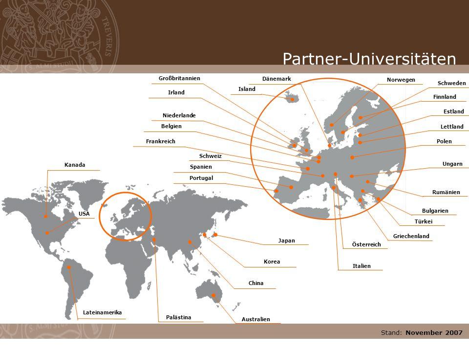 Stand: November 2007 Lateinamerika Kanada Australien Korea USA China Japan Rumänien Belgien Dänemark Estland Schweden Frankreich Griechenland Großbrit
