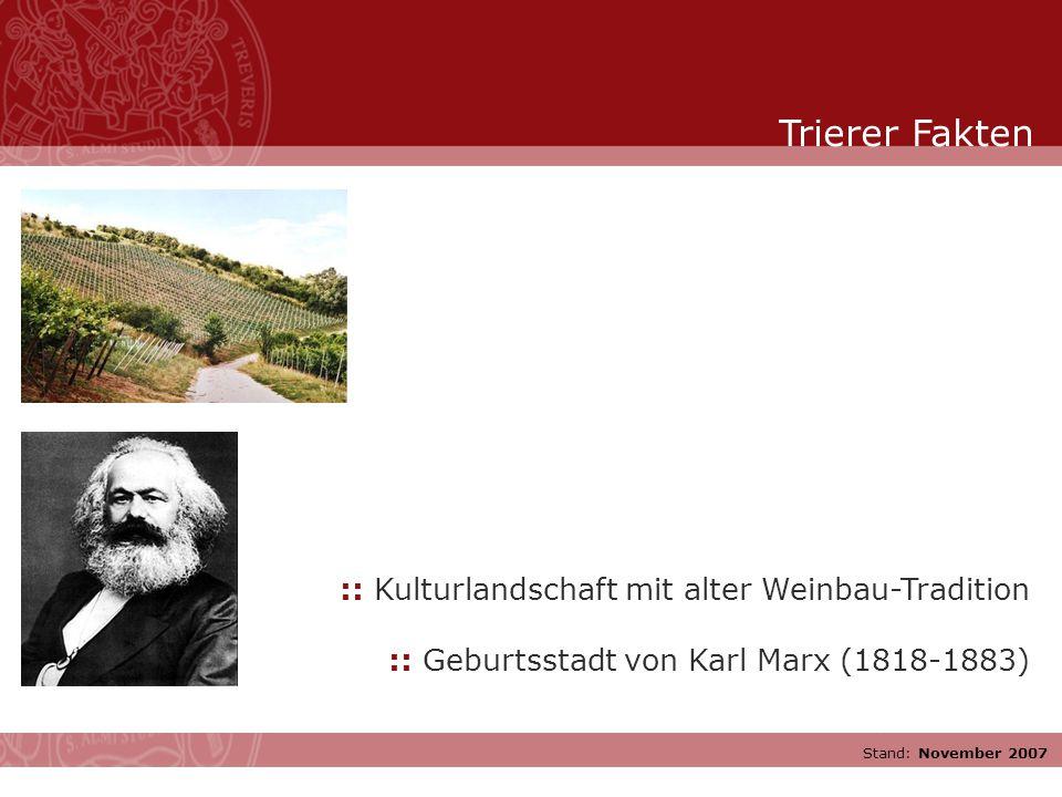 Stand: November 2007 :: Kulturlandschaft mit alter Weinbau-Tradition :: Geburtsstadt von Karl Marx (1818-1883) Trierer Fakten