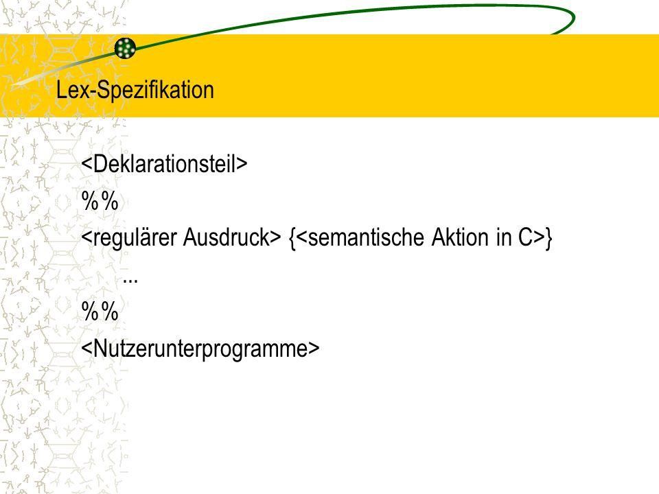 Lex-Spezifikation % { }... %