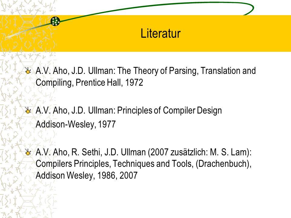 A.V.Aho, R. Sethi, J.D. Ullman: Compilerbau, (Drachenbuch), Addison-Wesley, 1988, 1990 H.