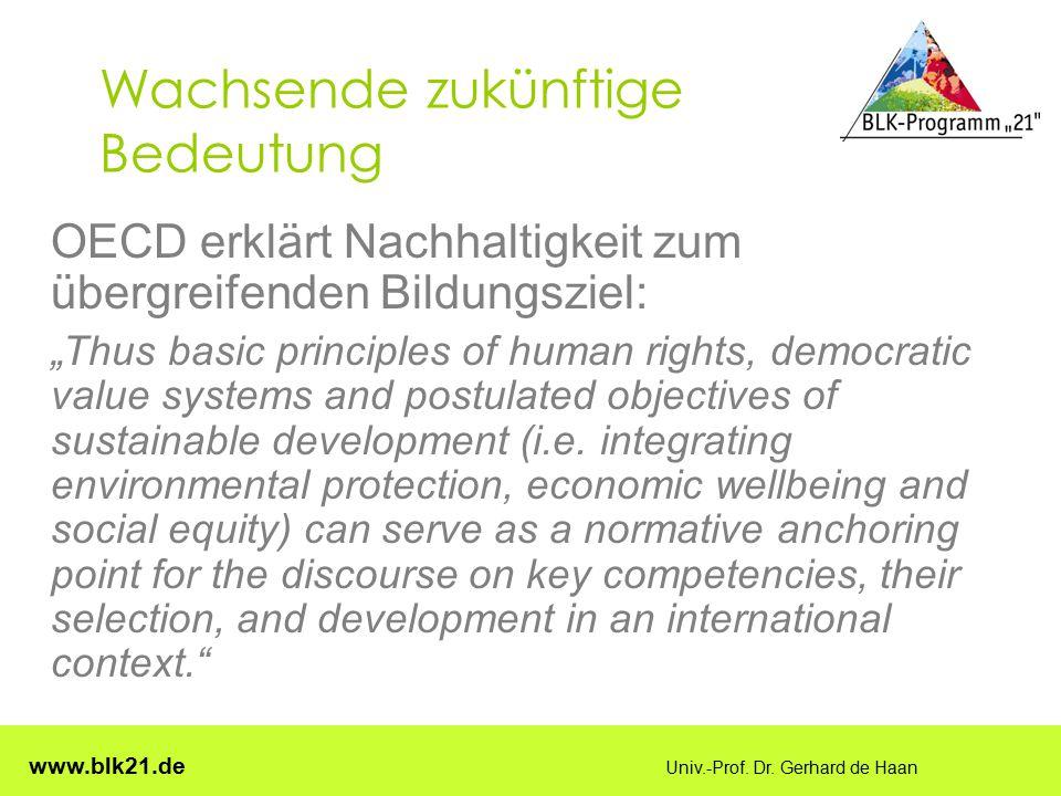 """www.blk21.de Univ.-Prof. Dr. Gerhard de Haan Wachsende zukünftige Bedeutung OECD erklärt Nachhaltigkeit zum übergreifenden Bildungsziel: """"Thus basic p"""
