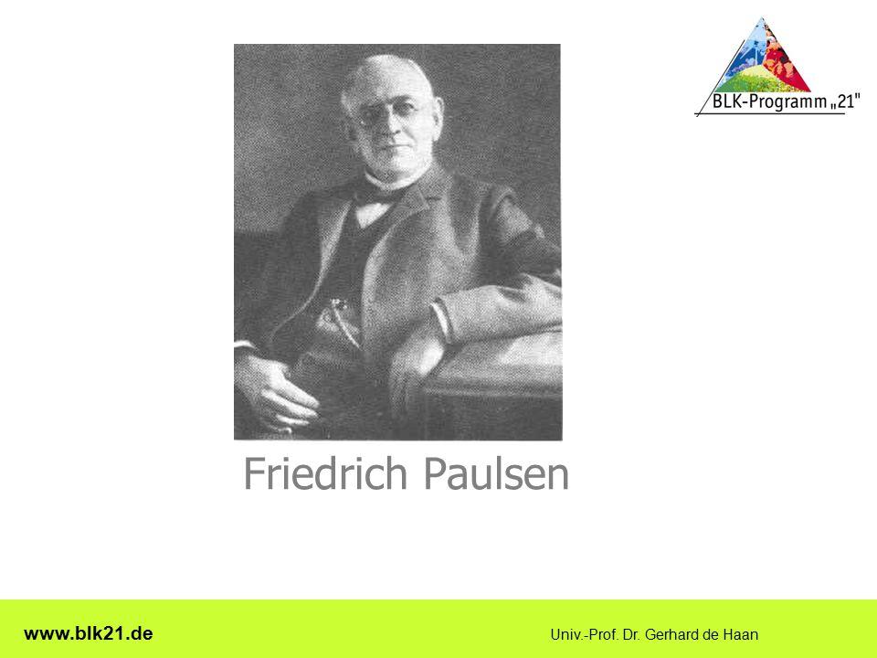www.blk21.de Univ.-Prof. Dr. Gerhard de Haan Friedrich Paulsen