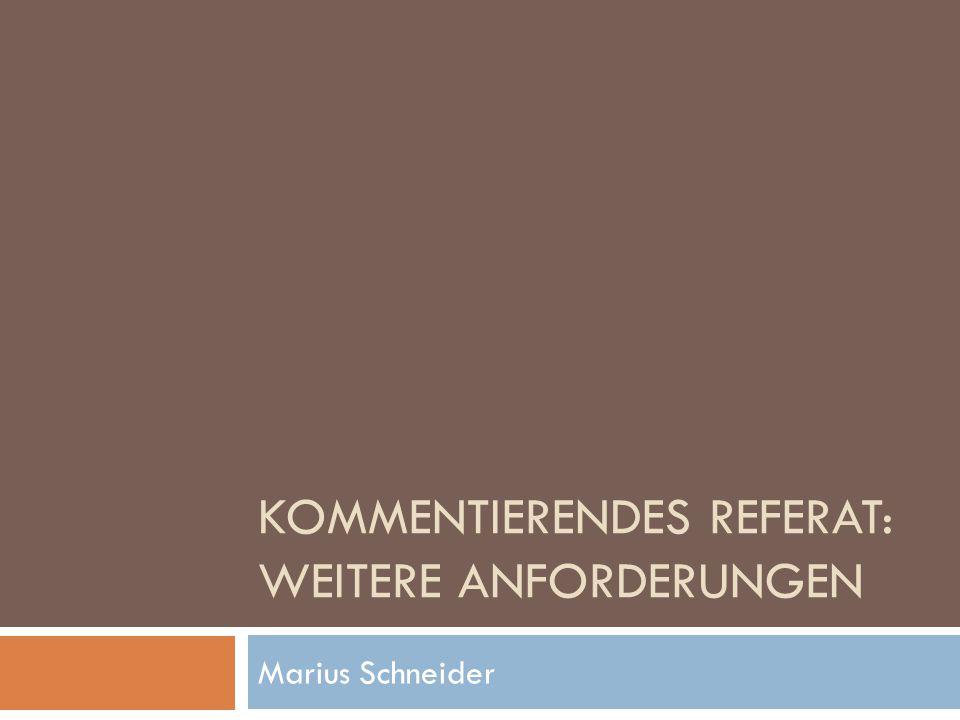 KOMMENTIERENDES REFERAT: WEITERE ANFORDERUNGEN Marius Schneider