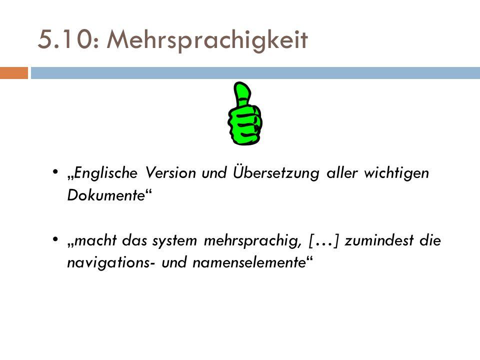 """5.10: Mehrsprachigkeit """"Englische Version und Übersetzung aller wichtigen Dokumente """"macht das system mehrsprachig, […] zumindest die navigations- und namenselemente"""
