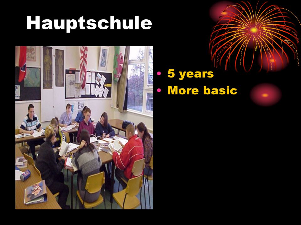 Hauptschule 5 years More basic