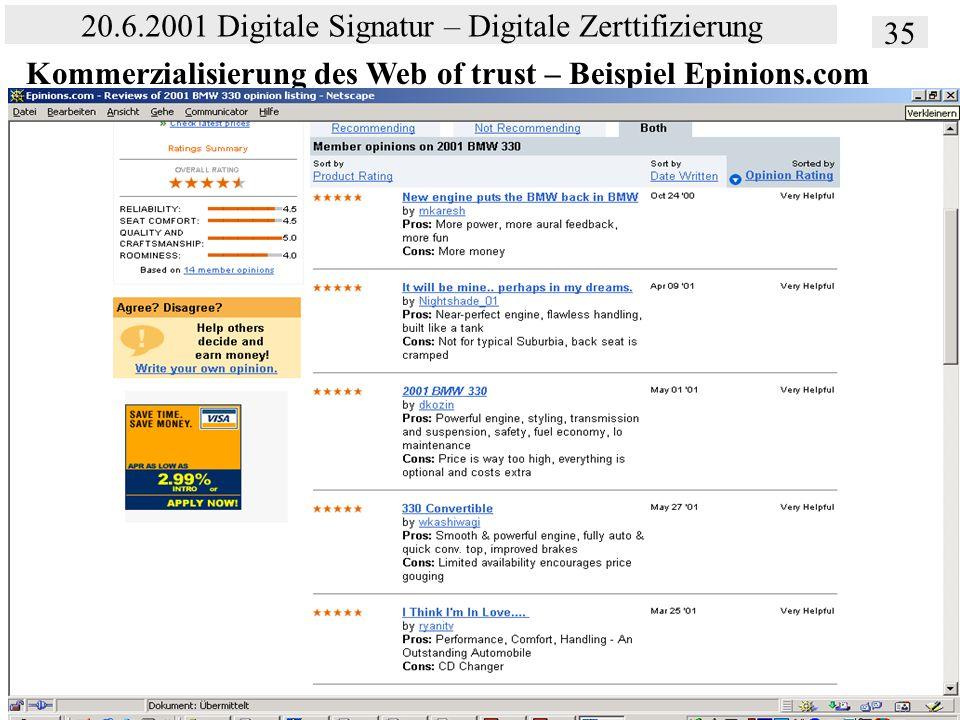 Institut für Bibliothekswissenschaft an der Humboldt-Universität Berlin 35 20.6.2001 Digitale Signatur – Digitale Zerttifizierung Vertrauen – SS 2001 Kommerzialisierung des Web of trust – Beispiel Epinions.com