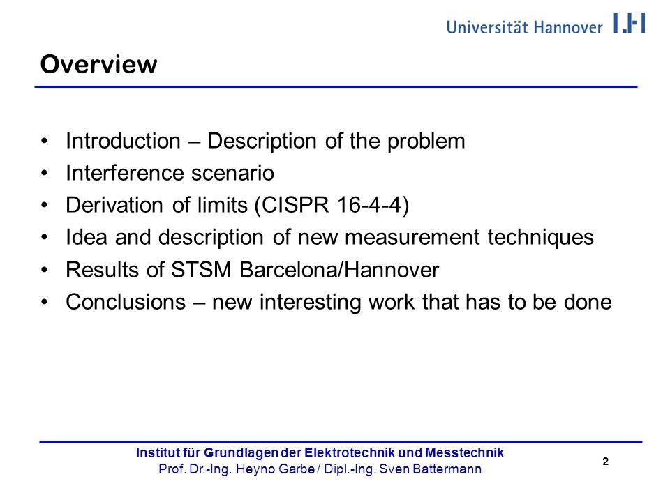 2 Institut für Grundlagen der Elektrotechnik und Messtechnik Prof. Dr.-Ing. Heyno Garbe / Dipl.-Ing. Sven Battermann Overview Introduction – Descripti