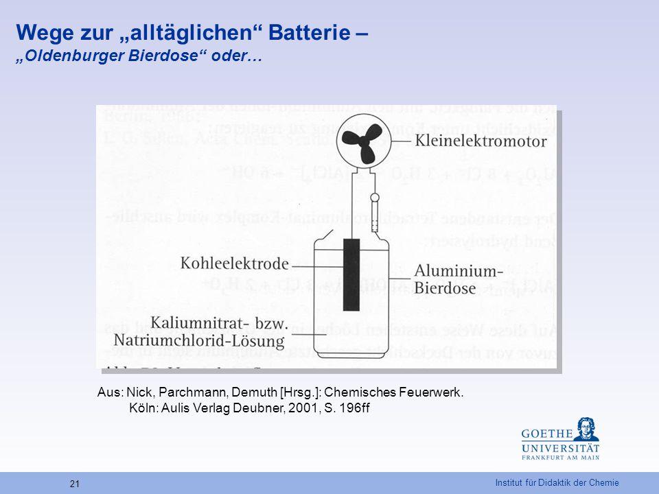 """Institut für Didaktik der Chemie 21 Aus: Nick, Parchmann, Demuth [Hrsg.]: Chemisches Feuerwerk. Köln: Aulis Verlag Deubner, 2001, S. 196ff Wege zur """"a"""