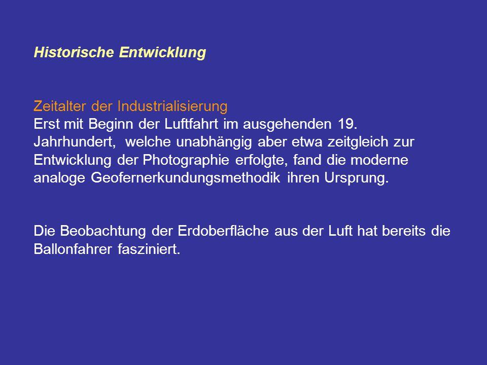Historische Entwicklung Zeitalter der Industrialisierung Erst mit Beginn der Luftfahrt im ausgehenden 19.