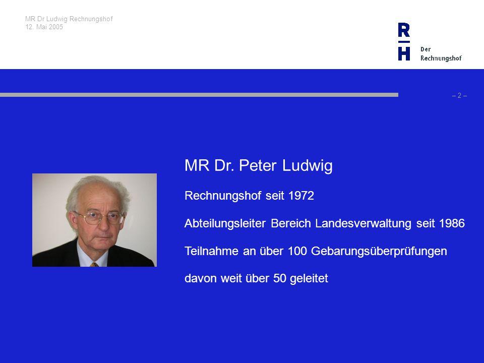MR Dr Ludwig Rechnungshof 12. Mai 2005 – 2 – MR Dr.