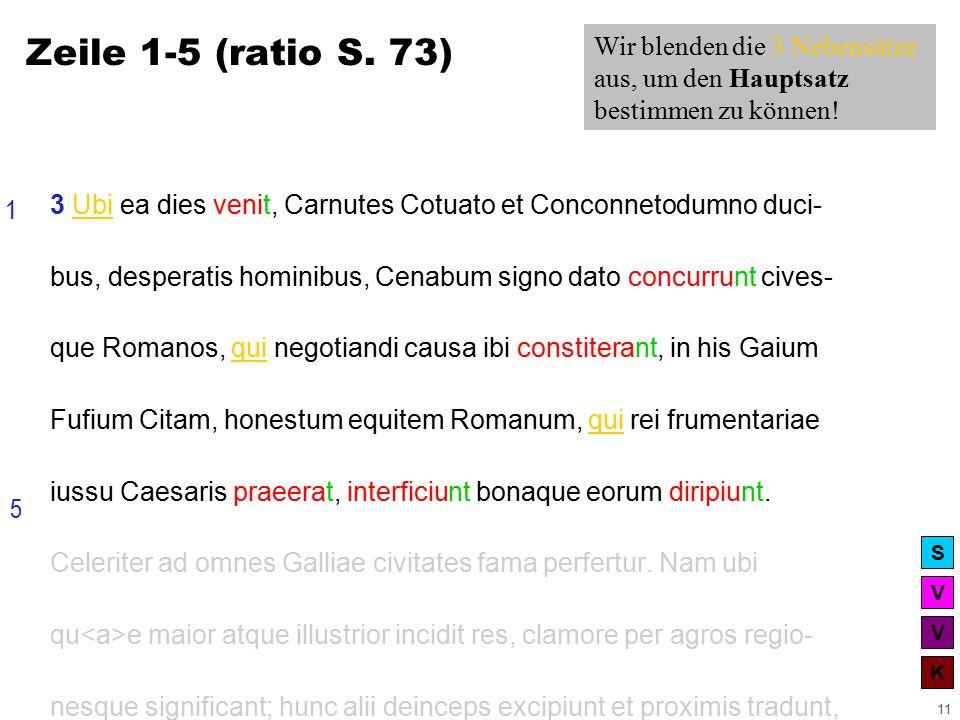 V V K S 11 3 Ubi ea dies venit, Carnutes Cotuato et Conconnetodumno duci- bus, desperatis hominibus, Cenabum signo dato concurrunt cives- que Romanos, qui negotiandi causa ibi constiterant, in his Gaium Fufium Citam, honestum equitem Romanum, qui rei frumentariae iussu Caesaris praeerat, interficiunt bonaque eorum diripiunt.