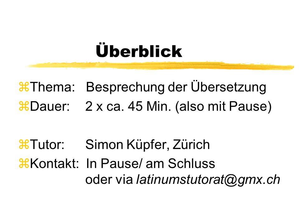 Überblick zThema: Besprechung der Übersetzung zDauer: 2 x ca.