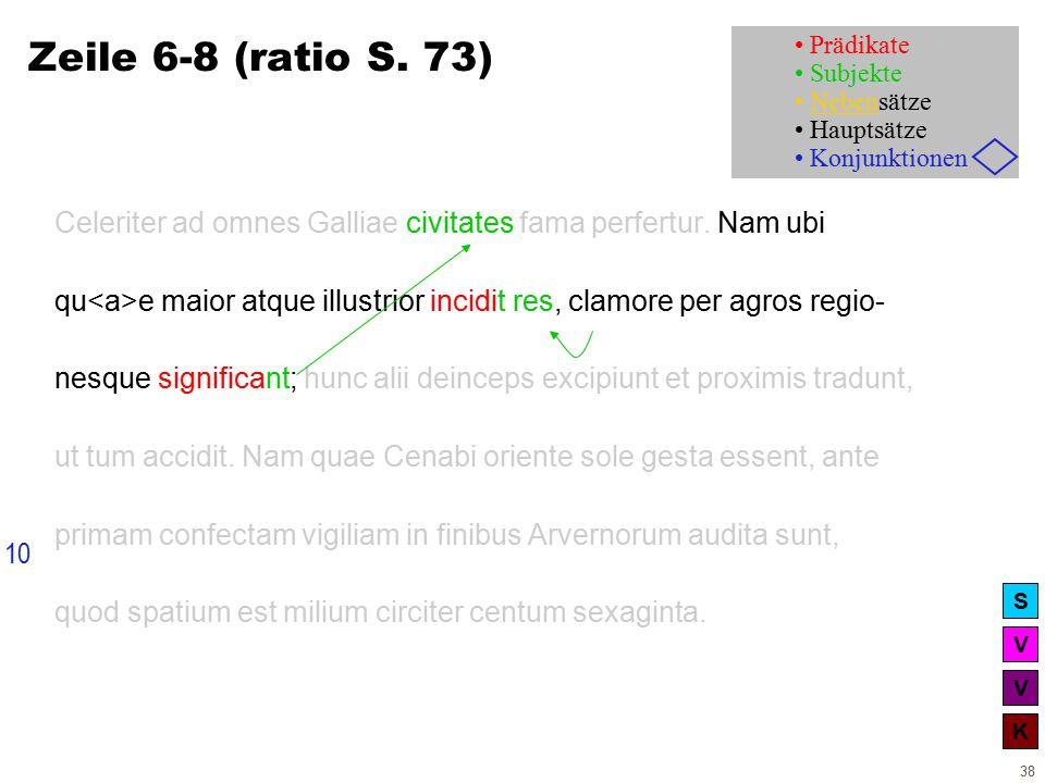 V V K S 38 Zeile 6-8 (ratio S. 73) Celeriter ad omnes Galliae civitates fama perfertur.