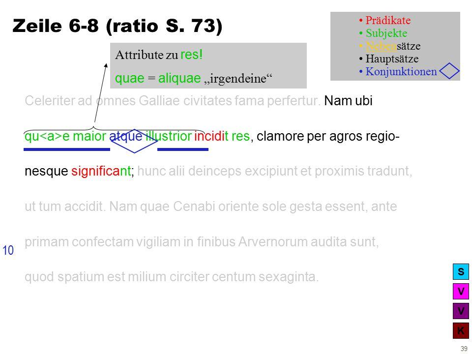 V V K S 39 Zeile 6-8 (ratio S. 73) Celeriter ad omnes Galliae civitates fama perfertur.