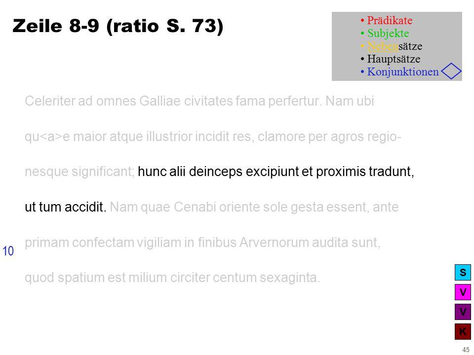 V V K S 45 Zeile 8-9 (ratio S. 73) Celeriter ad omnes Galliae civitates fama perfertur.