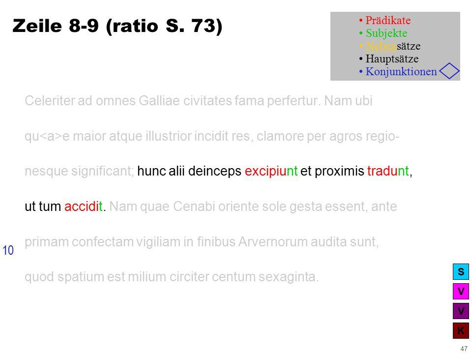 V V K S 47 Zeile 8-9 (ratio S. 73) Celeriter ad omnes Galliae civitates fama perfertur.