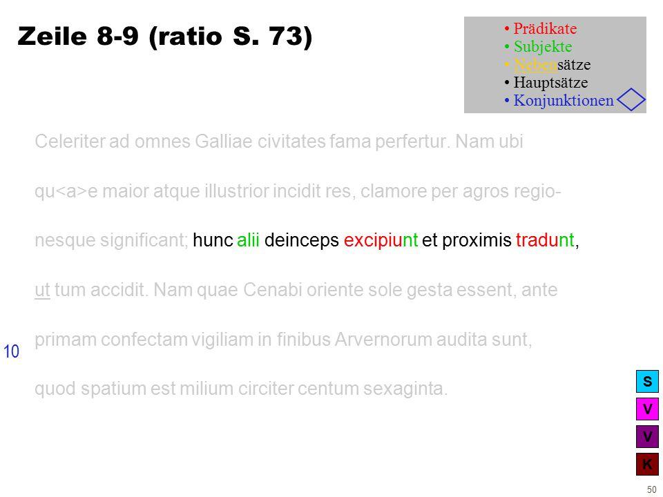 V V K S 50 Zeile 8-9 (ratio S. 73) Celeriter ad omnes Galliae civitates fama perfertur.