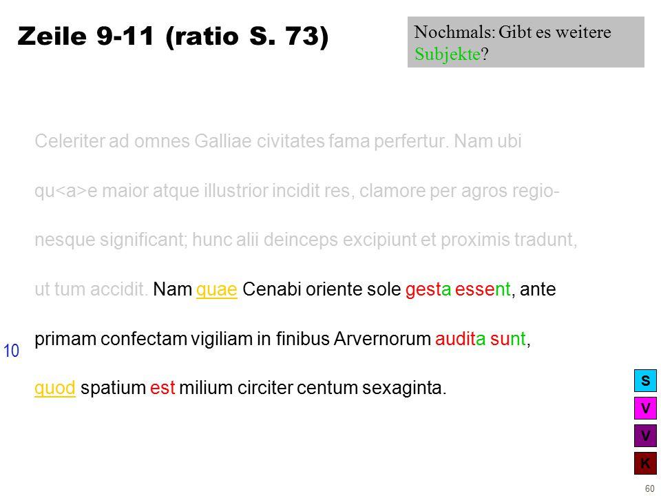 V V K S 60 Zeile 9-11 (ratio S. 73) Celeriter ad omnes Galliae civitates fama perfertur.