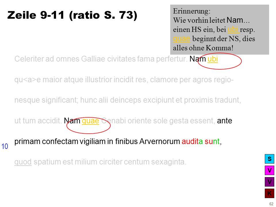 V V K S 62 Zeile 9-11 (ratio S. 73) Celeriter ad omnes Galliae civitates fama perfertur.