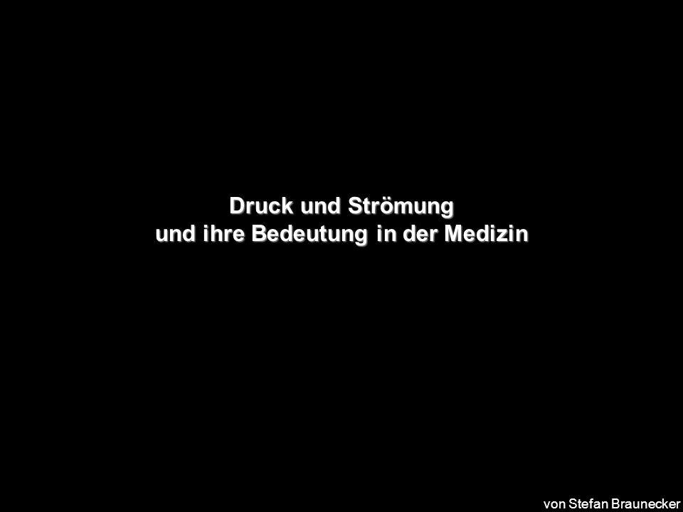 Druck und Strömung und ihre Bedeutung in der Medizin von Stefan Braunecker