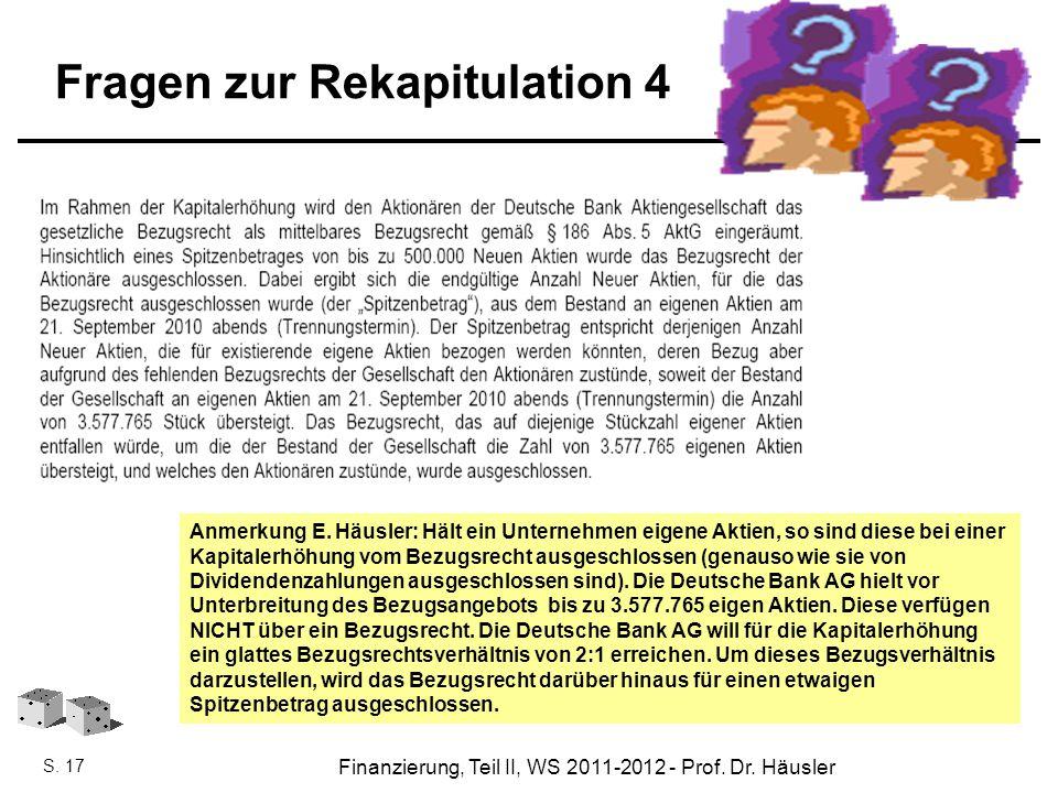 Finanzierung, SoSe 2010 - Prof. Dr. Eveline Häusler Finanzierung, Teil II, WS 2011-2012 - Prof. Dr. Häusler S. 17 Fragen zur Rekapitulation 4 Anmerkun