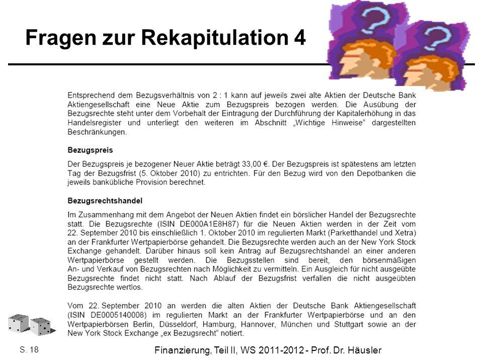 Finanzierung, SoSe 2010 - Prof. Dr. Eveline Häusler Finanzierung, Teil II, WS 2011-2012 - Prof. Dr. Häusler S. 18 Fragen zur Rekapitulation 4
