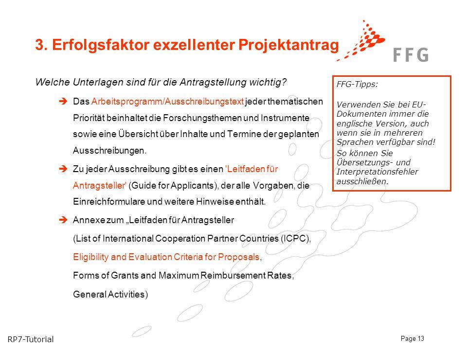 RP7-Tutorial Page 13 3. Erfolgsfaktor exzellenter Projektantrag Welche Unterlagen sind für die Antragstellung wichtig?  Das Arbeitsprogramm/Ausschrei