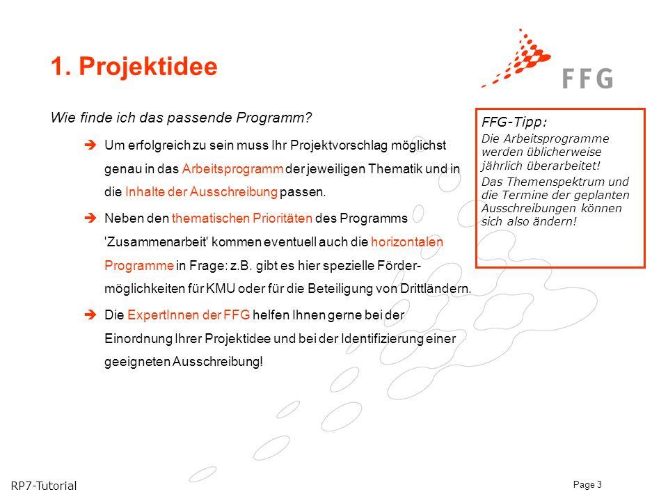 RP7-Tutorial Page 3 1. Projektidee Wie finde ich das passende Programm?  Um erfolgreich zu sein muss Ihr Projektvorschlag möglichst genau in das Arbe