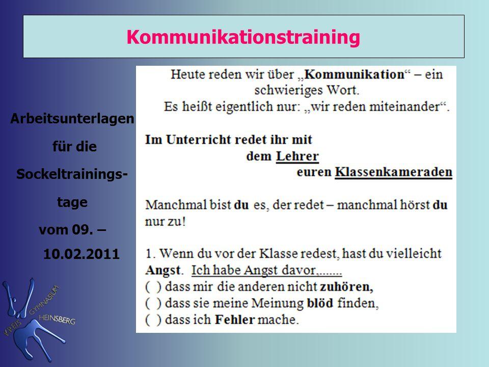 Arbeitsunterlagen für die Sockeltrainings- tage vom 09. – 10.02.2011 Kommunikationstraining