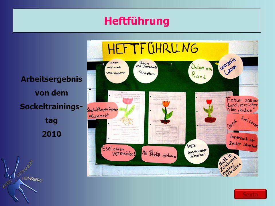 Heftführung Sexta Arbeitsergebnis von dem Sockeltrainings- tag 2010