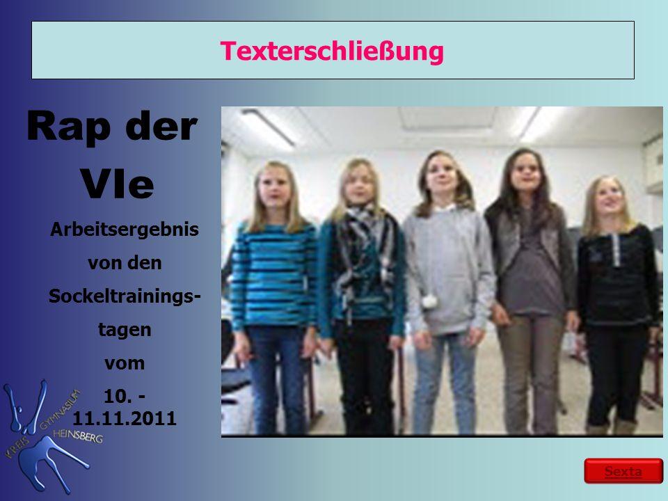Rap der VIe Texterschließung Arbeitsergebnis von den Sockeltrainings- tagen vom 10. - 11.11.2011 Sexta