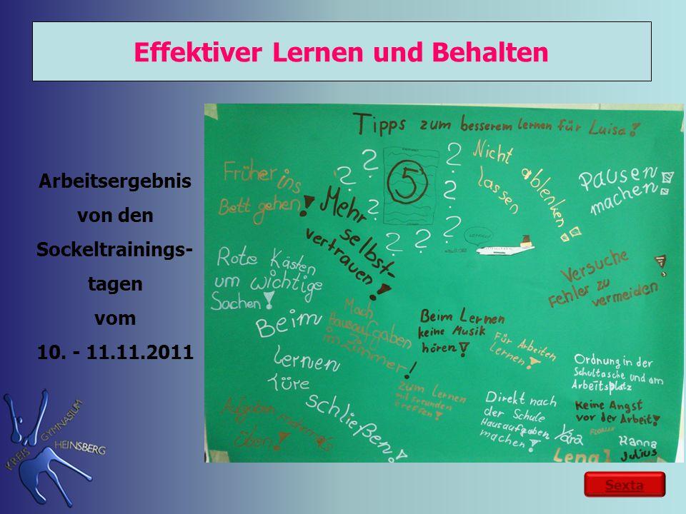 Effektiver Lernen und Behalten Arbeitsergebnis von den Sockeltrainings- tagen vom 10. - 11.11.2011 Sexta