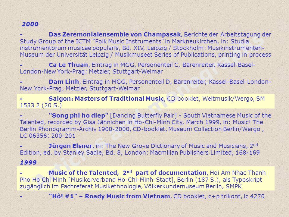 Articles and monographs 2000 -Das Zeremonialensemble von Champasak, Berichte der Arbeitstagung der Study Group of the ICTM