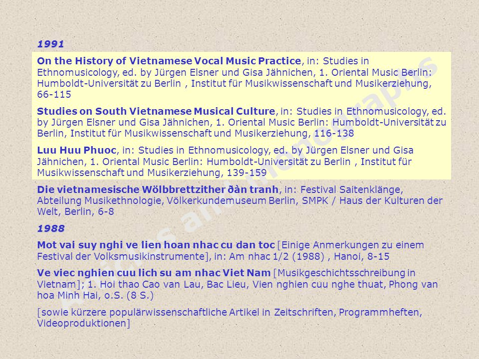 Articles and monographs 1991 On the History of Vietnamese Vocal Music Practice, in: Studies in Ethnomusicology, ed.