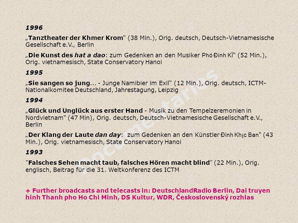 """Documentaries 1996 """"Tanztheater der Khmer Krom"""" (38 Min.), Orig. deutsch, Deutsch-Vietnamesische Gesellschaft e.V., Berlin """"Die Kunst des hat a dao: z"""