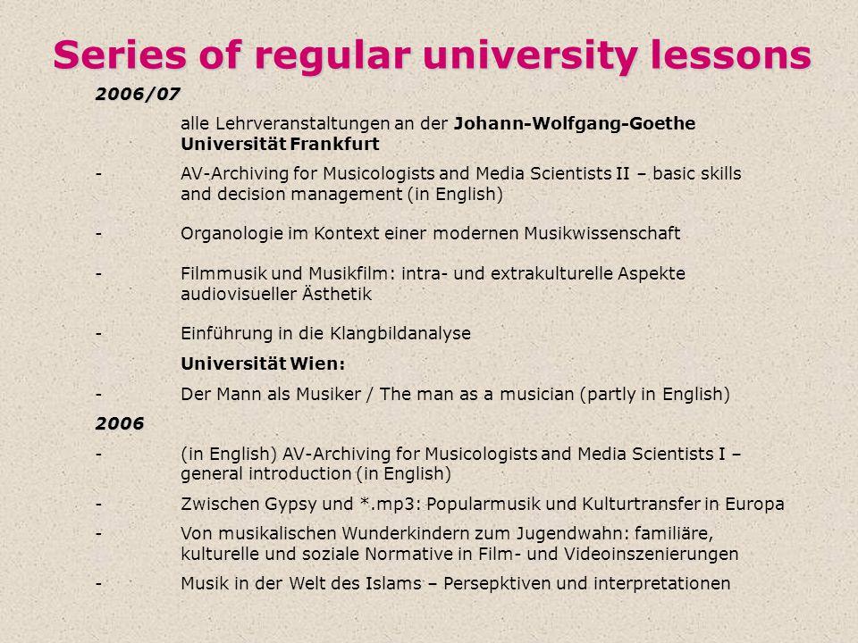 Series of regular university lessons 2006/07 alle Lehrveranstaltungen an der Johann-Wolfgang-Goethe Universität Frankfurt -AV-Archiving for Musicologi