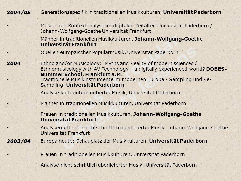 Series of regular university lessons2004/05Generationsspezifik in traditionellen Musikkulturen, Universität Paderborn -Musik- und Kontextanalyse im di