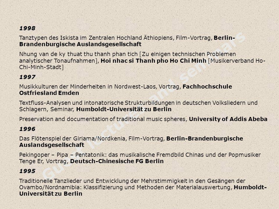 Guest lectures and seminars 1998 Tanztypen des Iskista im Zentralen Hochland Äthiopiens, Film-Vortrag, Berlin- Brandenburgische Auslandsgesellschaft N