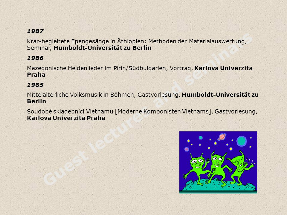 Guest lectures and seminars 1987 Krar-begleitete Epengesänge in Äthiopien: Methoden der Materialauswertung, Seminar, Humboldt-Universität zu Berlin198