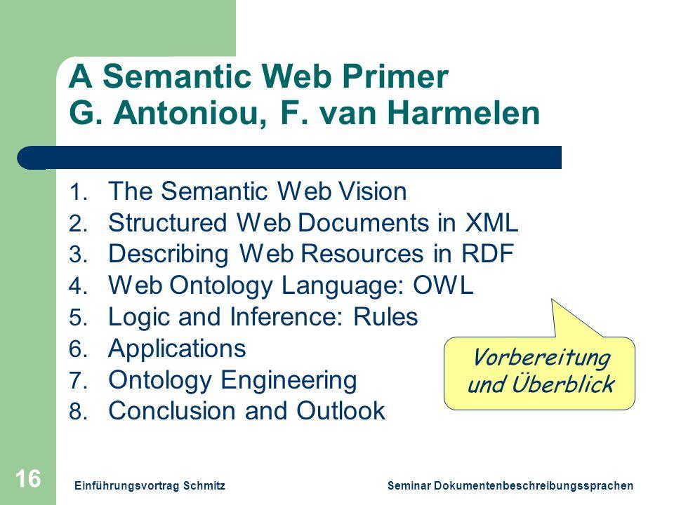 Einführungsvortrag Schmitz Seminar Dokumentenbeschreibungssprachen 16 A Semantic Web Primer G.