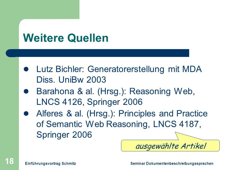 Einführungsvortrag Schmitz Seminar Dokumentenbeschreibungssprachen 18 Weitere Quellen Lutz Bichler: Generatorerstellung mit MDA Diss.