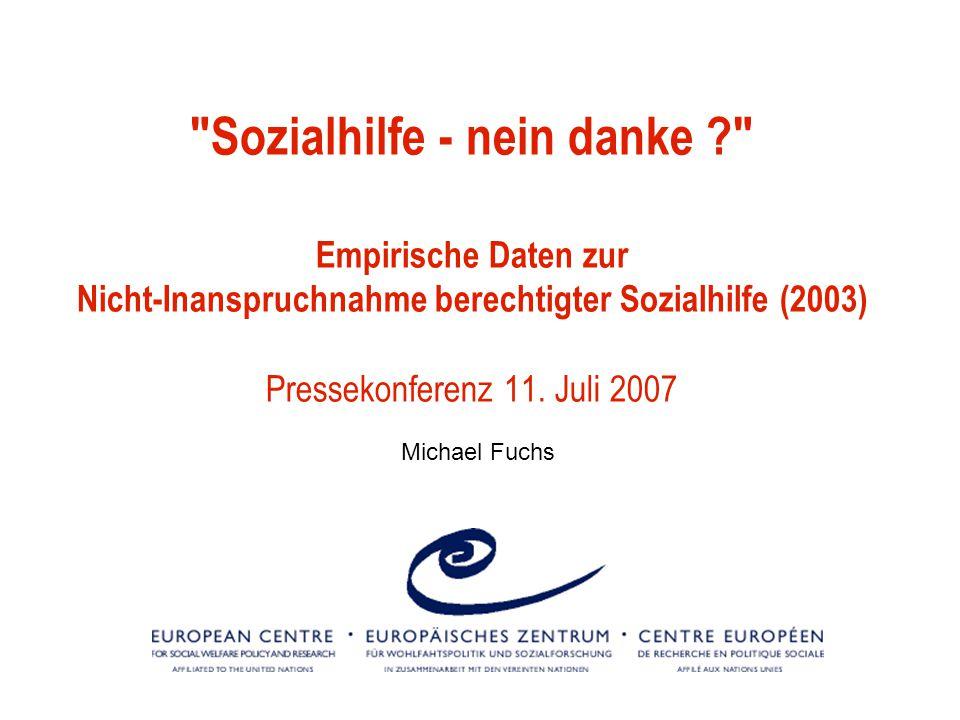 Sozialhilfe - nein danke ? Empirische Daten zur Nicht-Inanspruchnahme berechtigter Sozialhilfe (2003) Pressekonferenz 11.