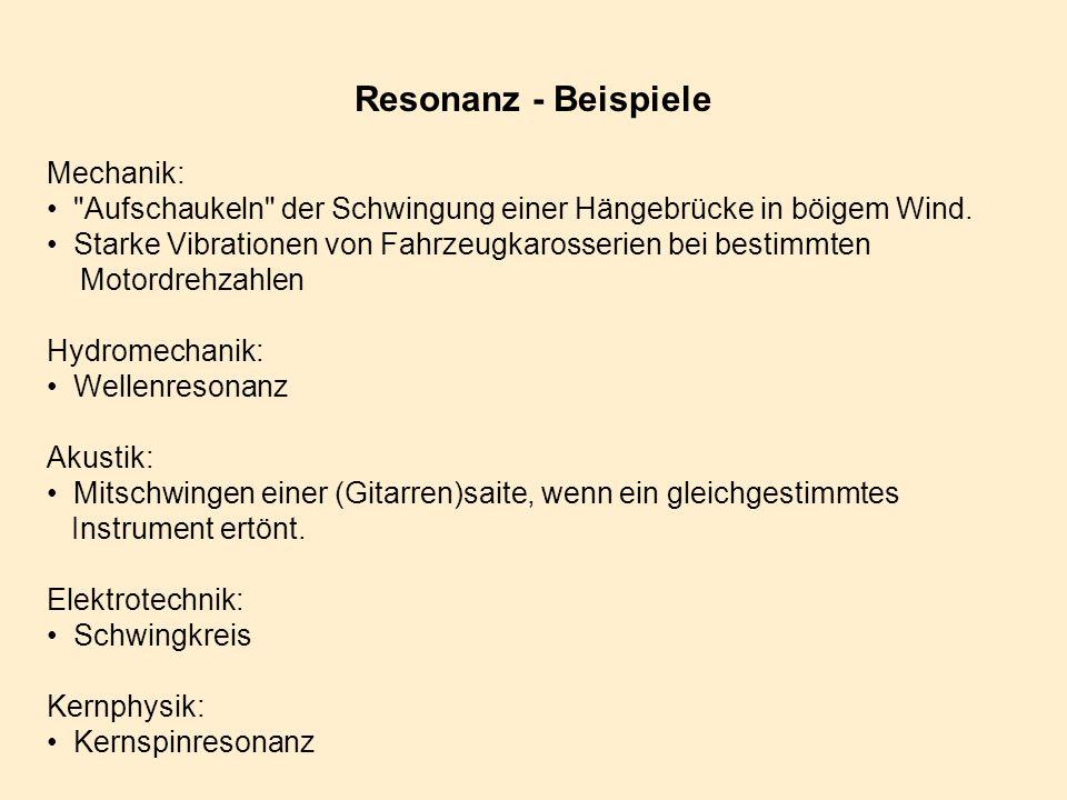 Resonanz - Beispiele Mechanik: