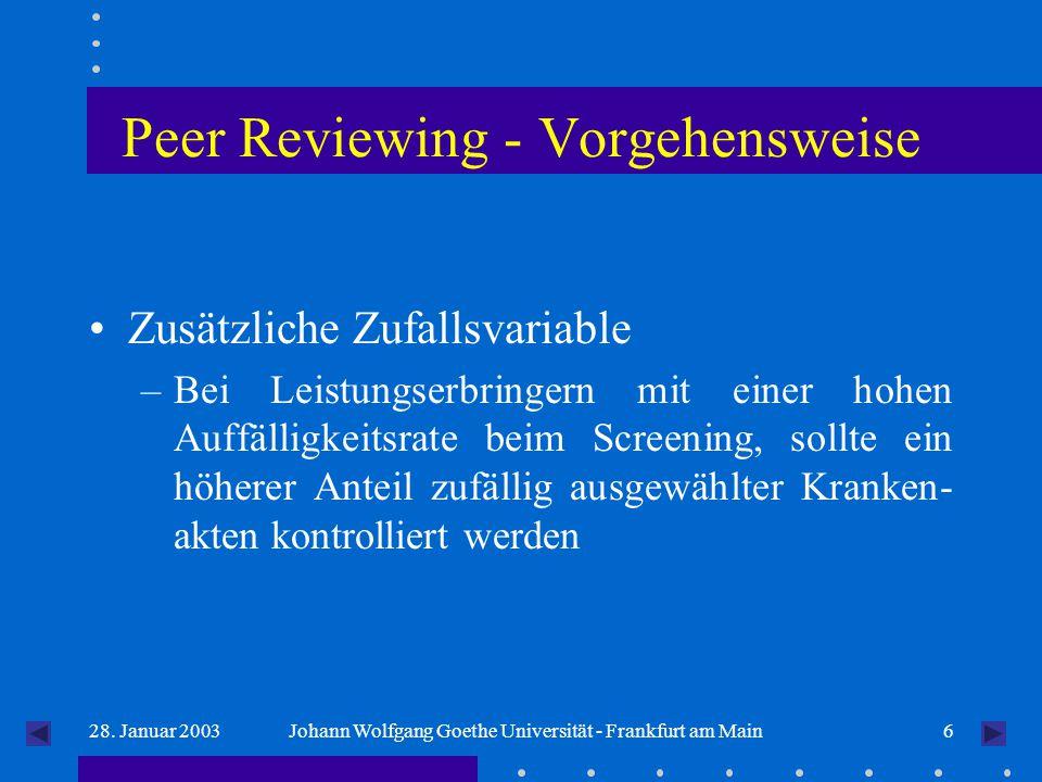 628. Januar 2003Johann Wolfgang Goethe Universität - Frankfurt am Main Peer Reviewing - Vorgehensweise Zusätzliche Zufallsvariable –Bei Leistungserbri